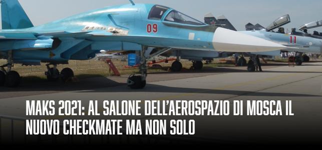 Maks 2021:al salone dell'aerospazio di Mosca il nuovo checkmate ma non solo